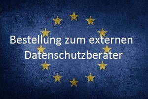 Bestellung als externer Datenschutzbeauftragter